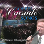 Dwight Thompson Crusade Songs